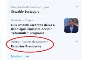 Parabéns presidente virou assunto do momento no Twitter